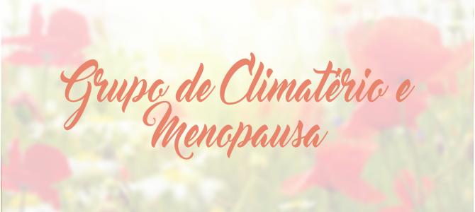 Participe do Grupo de Climatério e Menopausa | 2º Semestre de 2017
