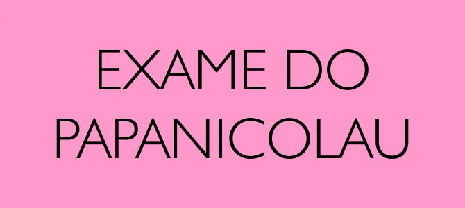 Campanha: Realização do exame do papanicolau nos dias 03 a 05 de Outubro (Unidade Limeira)