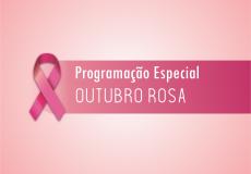 Programação Especial | Outubro Rosa 2017